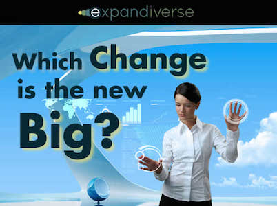 Is Change the New Big?